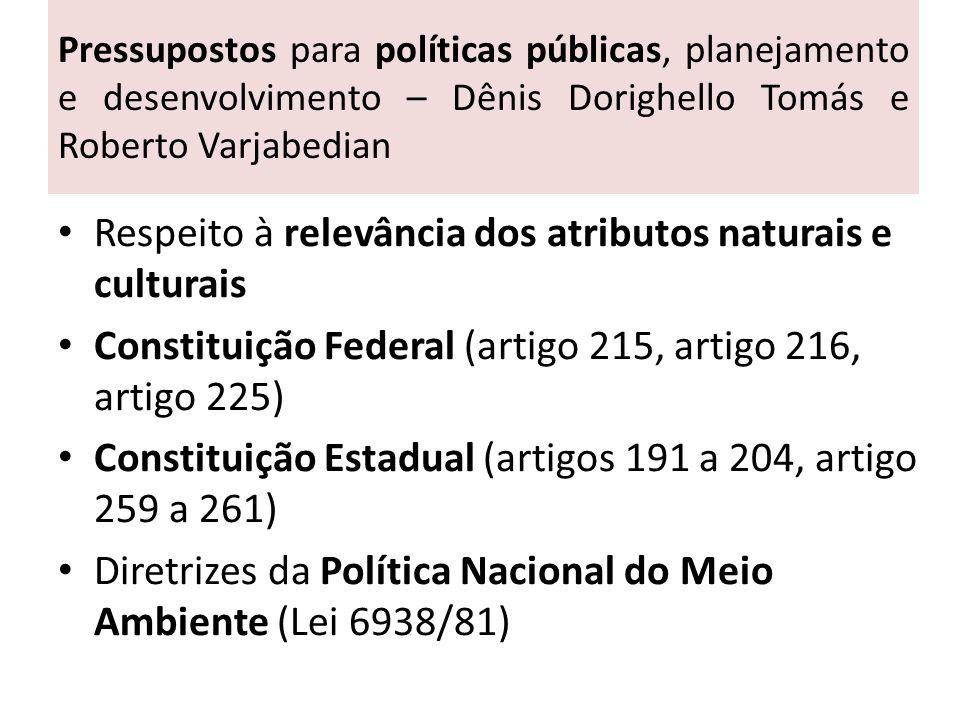 Pressupostos para políticas públicas, planejamento e desenvolvimento – Dênis Dorighello Tomás e Roberto Varjabedian Respeito à relevância dos atributo