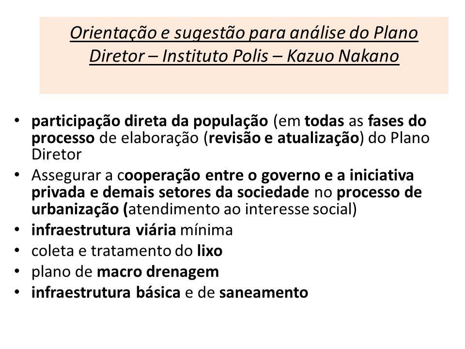 Orientação e sugestão para análise do Plano Diretor – Instituto Polis – Kazuo Nakano participação direta da população (em todas as fases do processo d