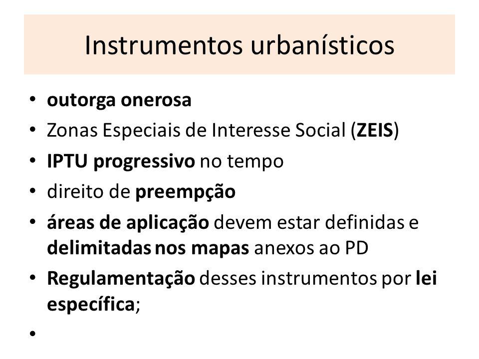 Instrumentos urbanísticos outorga onerosa Zonas Especiais de Interesse Social (ZEIS) IPTU progressivo no tempo direito de preempção áreas de aplicação