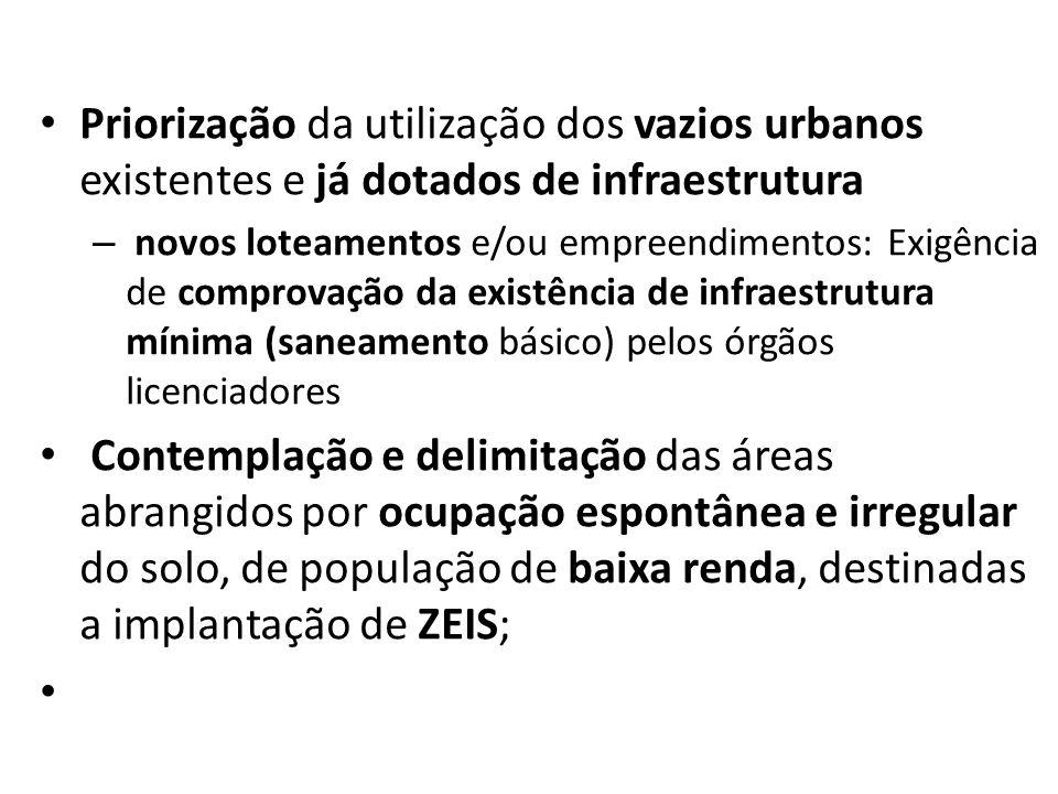 Priorização da utilização dos vazios urbanos existentes e já dotados de infraestrutura – novos loteamentos e/ou empreendimentos: Exigência de comprova
