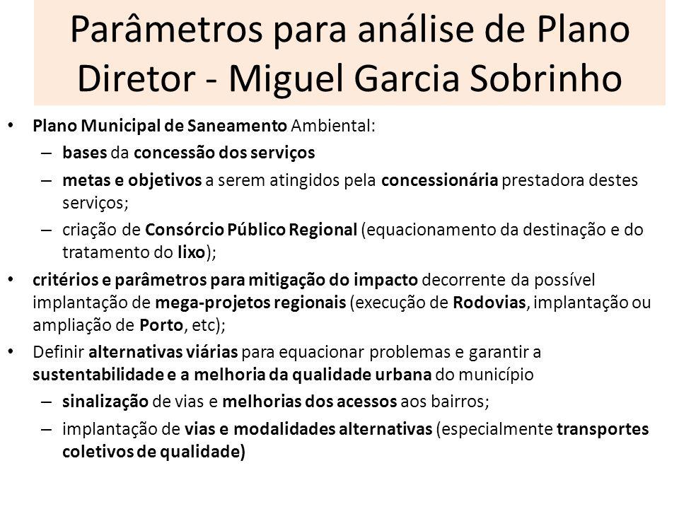 Parâmetros para análise de Plano Diretor - Miguel Garcia Sobrinho Plano Municipal de Saneamento Ambiental: – bases da concessão dos serviços – metas e