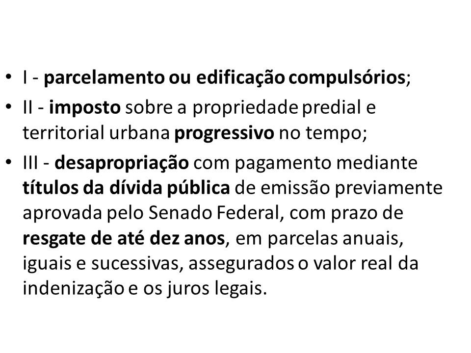 Instrumentos Urbanísticos 51 - O plano diretor define regras para a aplicação do instrumento.