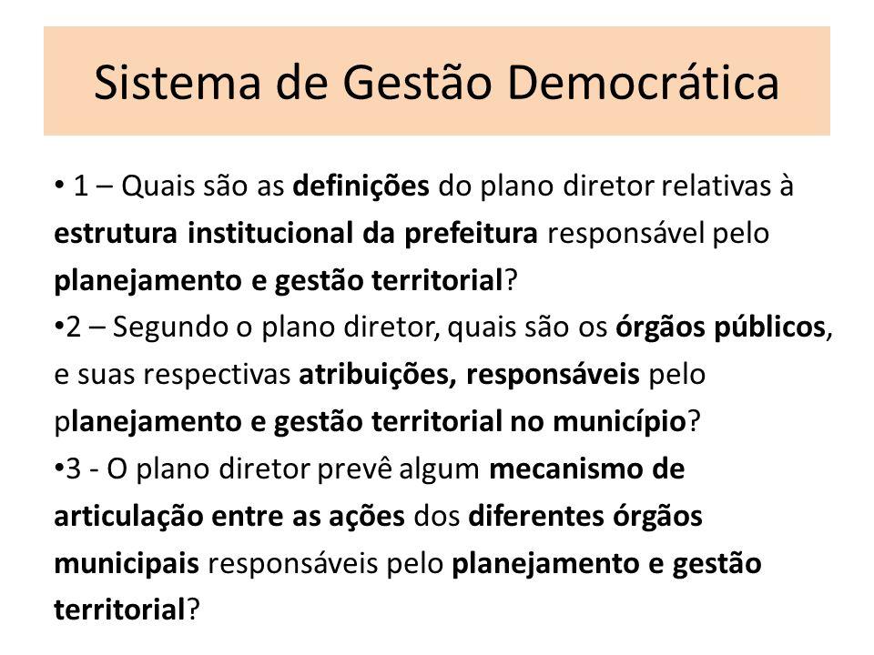 Sistema de Gestão Democrática 1 – Quais são as definições do plano diretor relativas à estrutura institucional da prefeitura responsável pelo planejam
