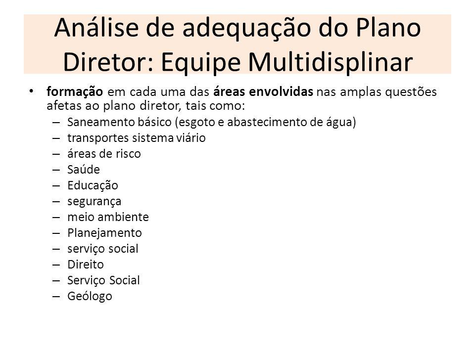 Análise de adequação do Plano Diretor: Equipe Multidisplinar formação em cada uma das áreas envolvidas nas amplas questões afetas ao plano diretor, ta