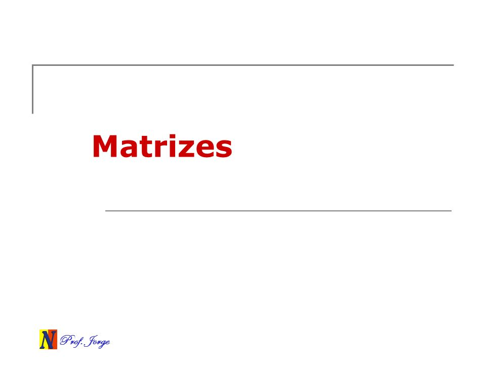 Prof. Jorge Matrizes