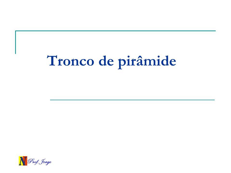 Prof. Jorge Tronco de pirâmide