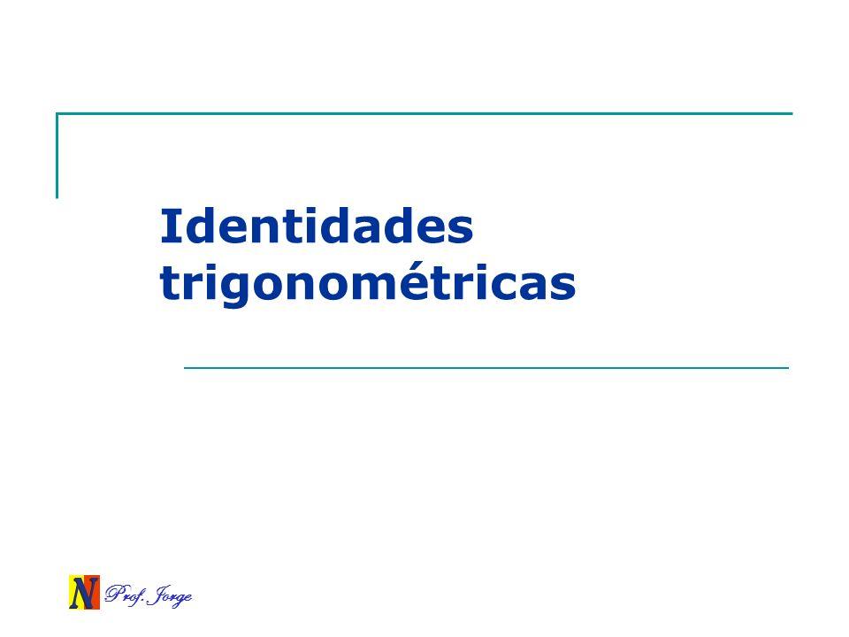 Prof. Jorge Identidades trigonométricas