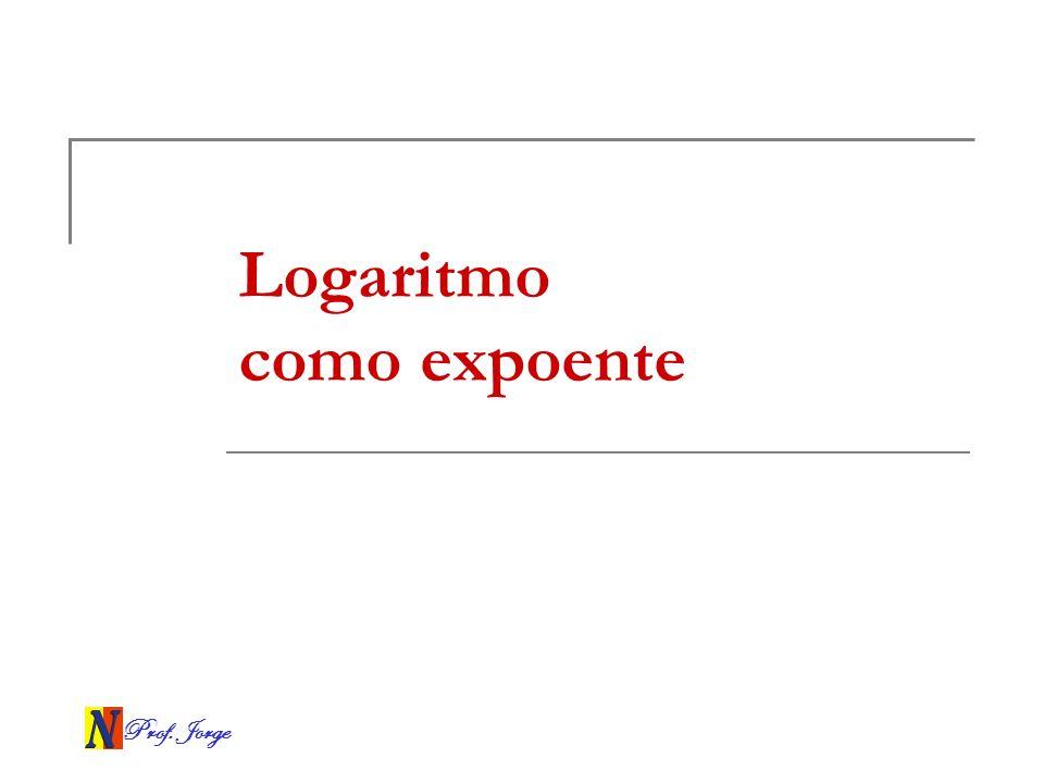 Prof. Jorge Logaritmo como expoente