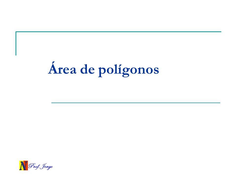 Prof. Jorge Área de polígonos