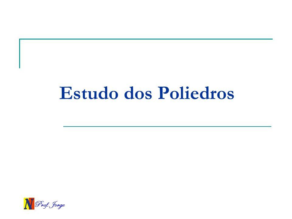 Prof. Jorge Estudo dos Poliedros