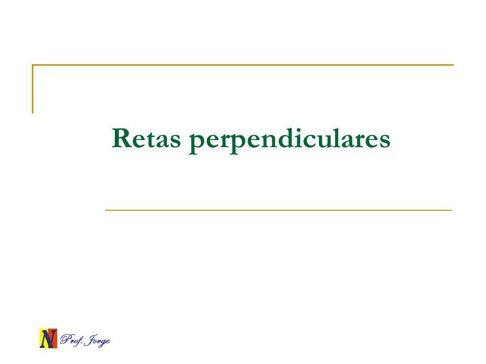 Prof. Jorge Retas perpendiculares