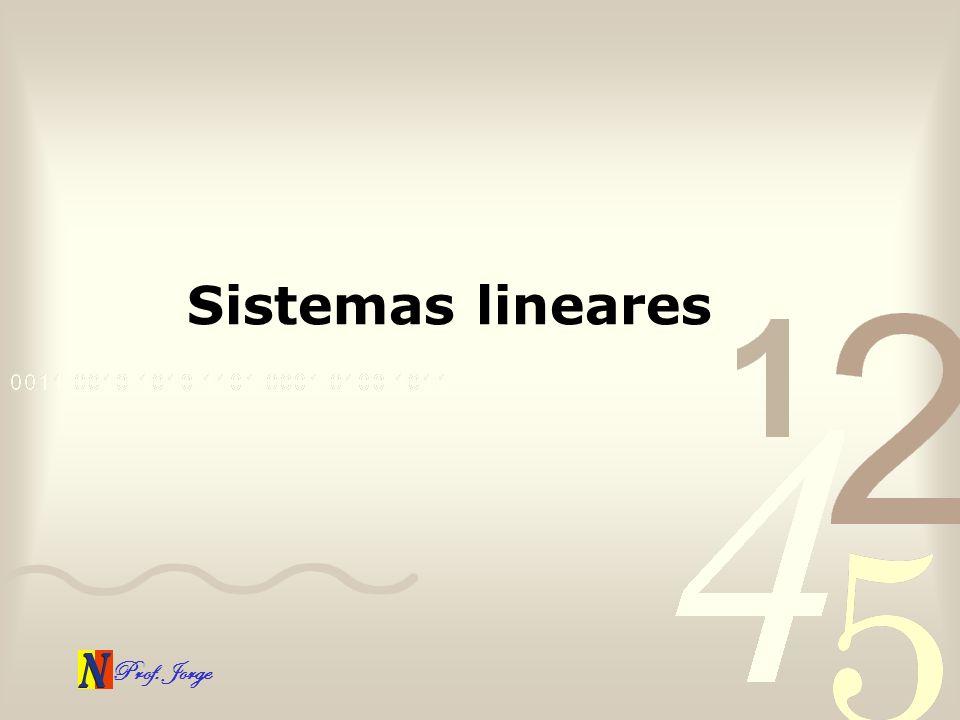 Prof. Jorge Sistemas lineares