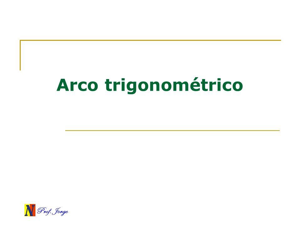 Prof. Jorge Arco trigonométrico