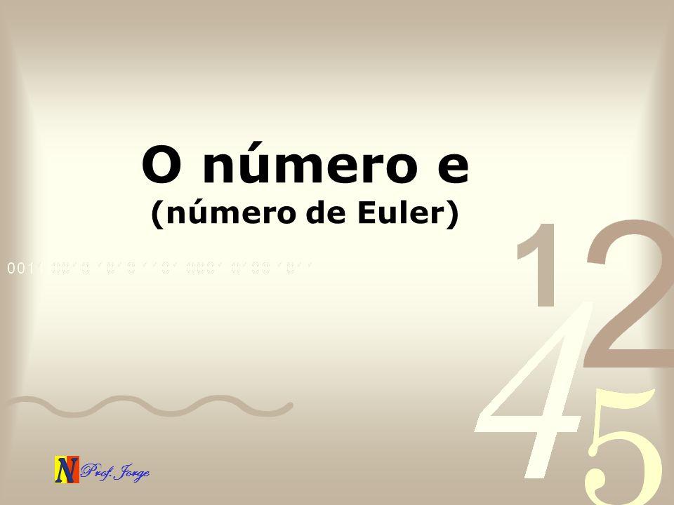Prof. Jorge O número e (número de Euler)