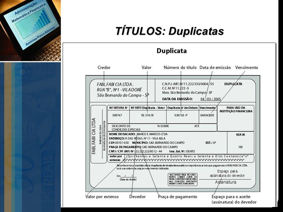 TÍTULOS: Duplicatas Amintas Paiva Afonso Matemática Financeira Administração