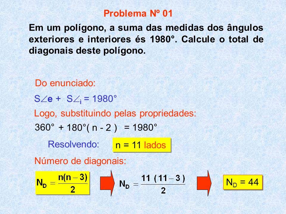 Em um polígono, a suma das medidas dos ângulos exteriores e interiores és 1980°. Calcule o total de diagonais deste polígono. 360° + 180°( n - 2 ) = 1