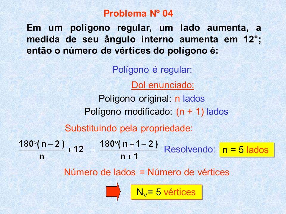Em um polígono regular, um lado aumenta, a medida de seu ângulo interno aumenta em 12°; então o número de vértices do polígono é: Resolvendo: n = 5 la