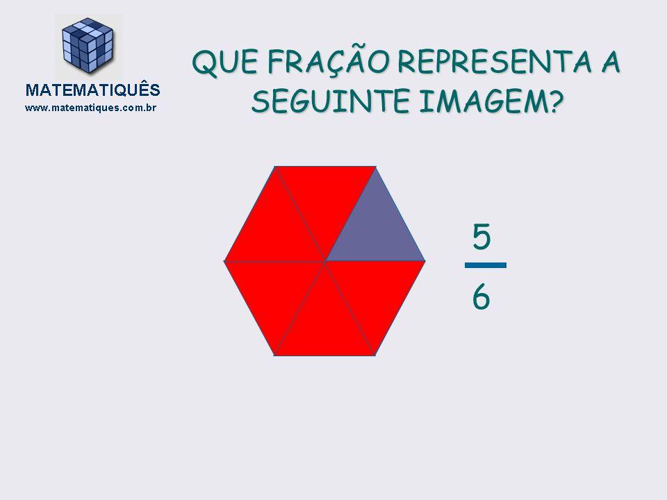 QUE FRAÇÃO REPRESENTA A SEGUINTE IMAGEM? 5656