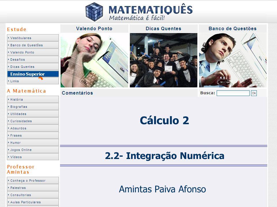 Ensino Superior 2.2- Integração Numérica Amintas Paiva Afonso Cálculo 2