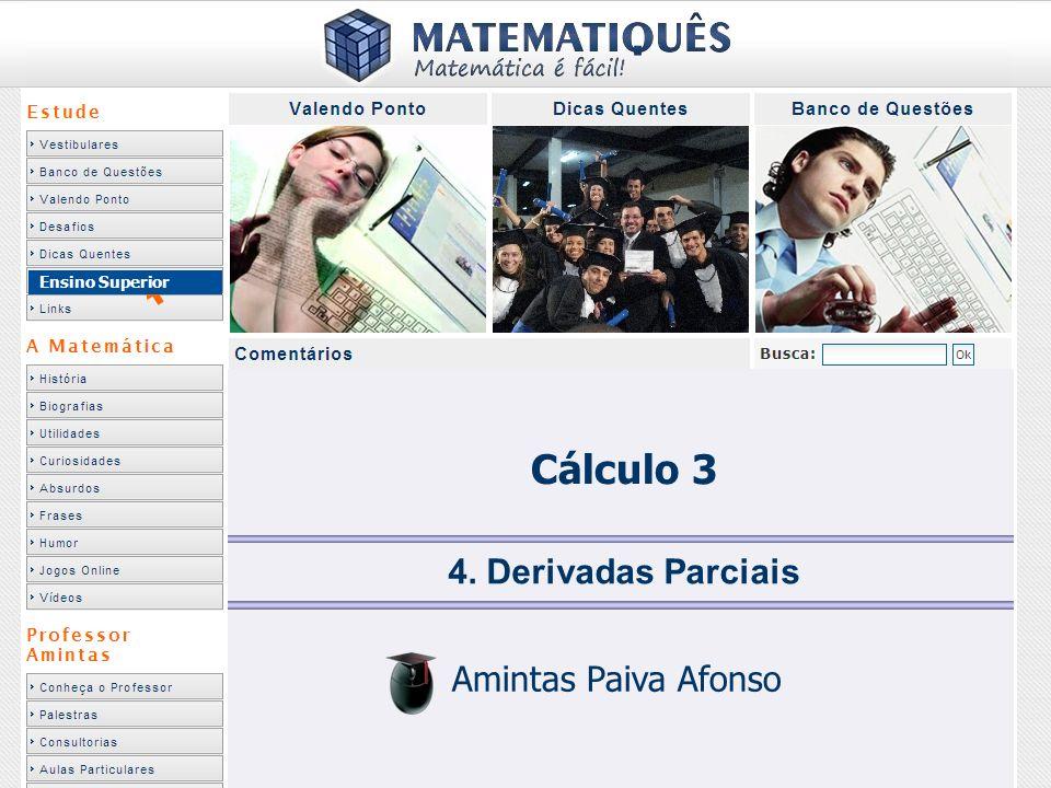 Ensino Superior 4. Derivadas Parciais Amintas Paiva Afonso Cálculo 3