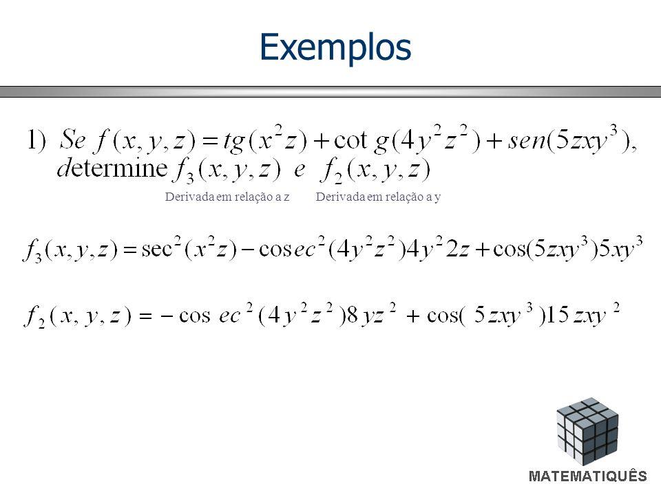 Exemplos Derivada em relação a zDerivada em relação a y