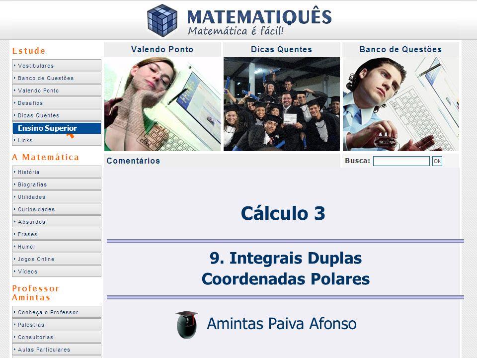 Ensino Superior 9. Integrais Duplas Coordenadas Polares Amintas Paiva Afonso Cálculo 3
