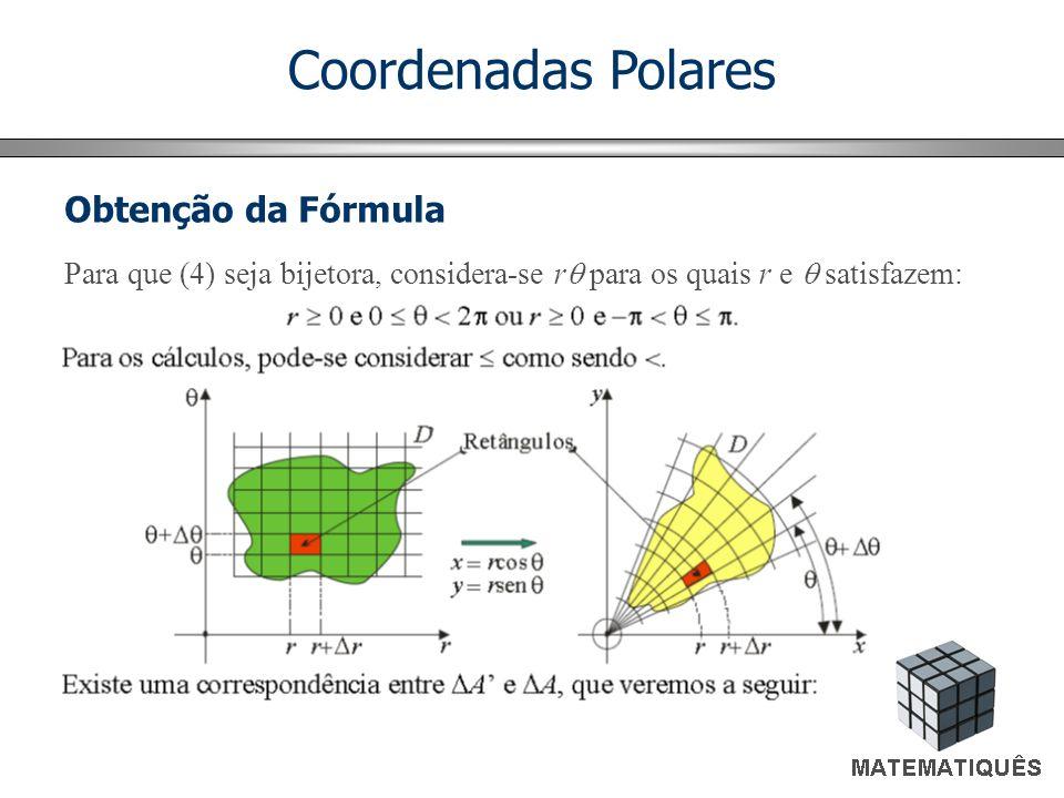 Coordenadas Polares Área A do retângulo em D Área A do retângulo polar em D