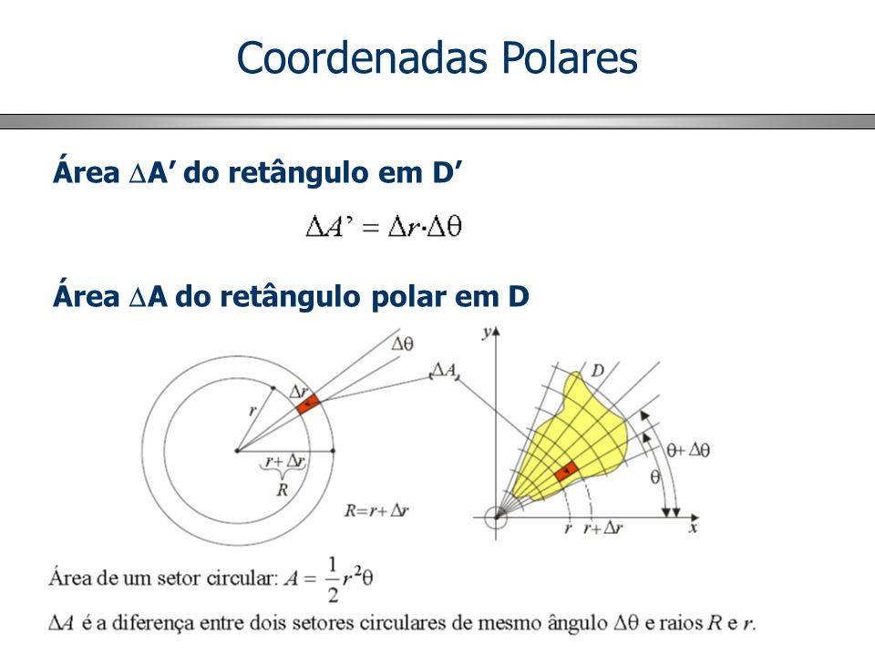 Integrais Duplas em Coordenadas Polares y x R R k = (r 1 2 - r 2 2 )( - )/2 r1r1 r2r2 RkRk = [(r 1 + r 2 )/2] ( r ) unidade de área: R k
