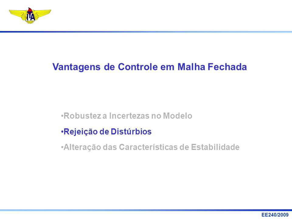 EE240/2009 Especificações de Desempenho Rápido Preciso Econômico Seguro Confiável Simples Leve Eficiente Robusto...