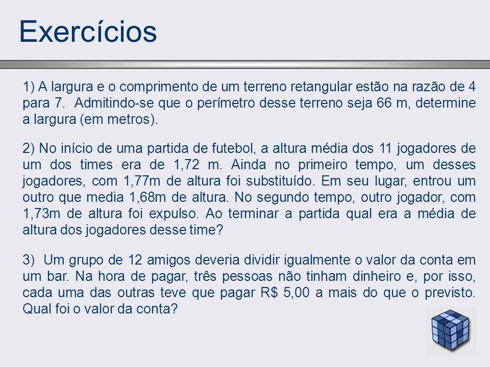 Exercícios 2) No início de uma partida de futebol, a altura média dos 11 jogadores de um dos times era de 1,72 m. Ainda no primeiro tempo, um desses j