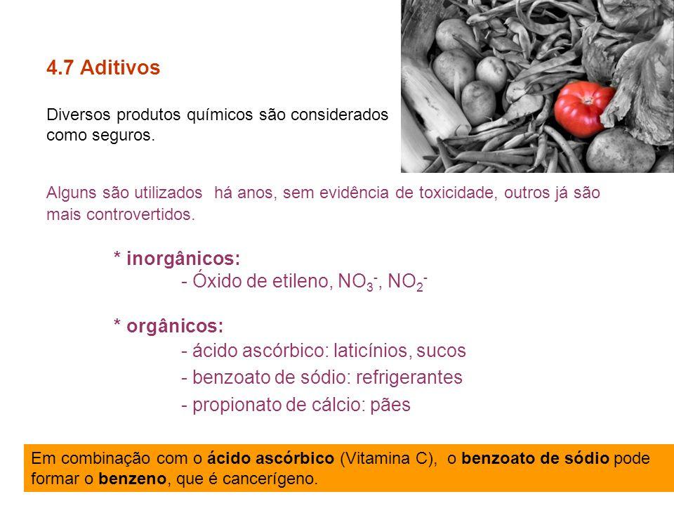 4.7 Aditivos Diversos produtos químicos são considerados como seguros.