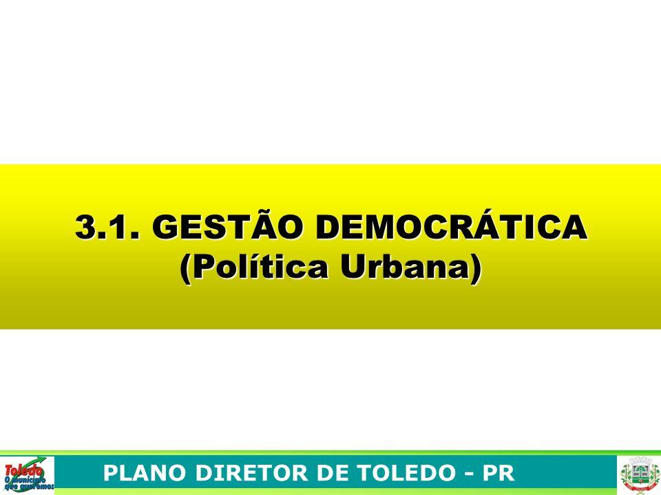 PLANO DIRETOR DE TOLEDO - PR 3.1. GESTÃO DEMOCRÁTICA (Política Urbana)