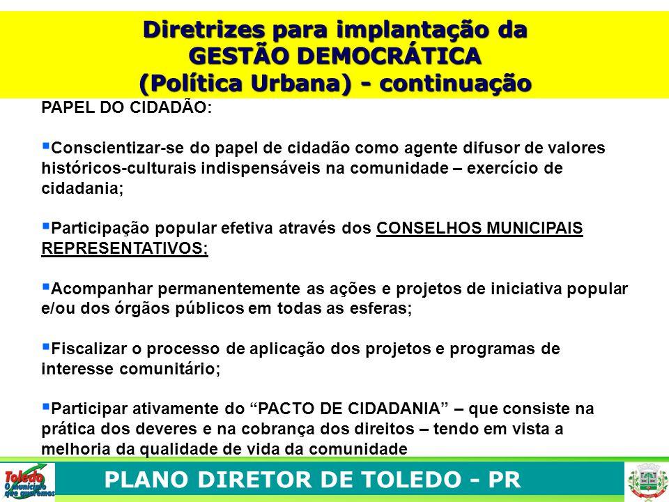 PLANO DIRETOR DE TOLEDO - PR PAPEL DO CIDADÃO: Conscientizar-se do papel de cidadão como agente difusor de valores históricos-culturais indispensáveis