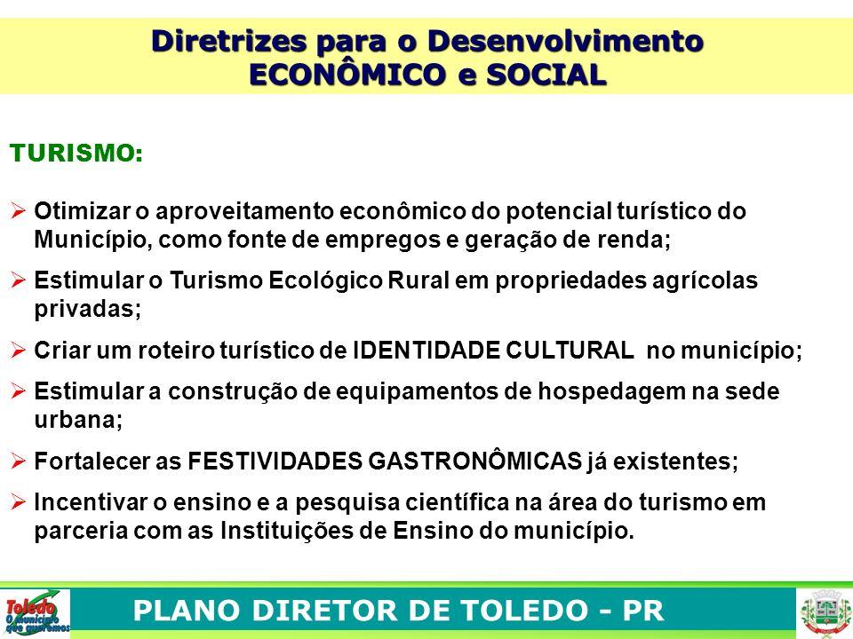 PLANO DIRETOR DE TOLEDO - PR TURISMO: Otimizar o aproveitamento econômico do potencial turístico do Município, como fonte de empregos e geração de ren