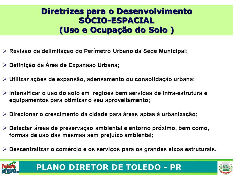 O Revisão da delimitação do Perímetro Urbano da Sede Municipal; Definição da Área de Expansão Urbana; Utilizar ações de expansão, adensamento ou conso