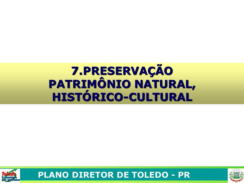 PLANO DIRETOR DE TOLEDO - PR 7.PRESERVAÇÃO PATRIMÔNIO NATURAL, HISTÓRICO-CULTURAL