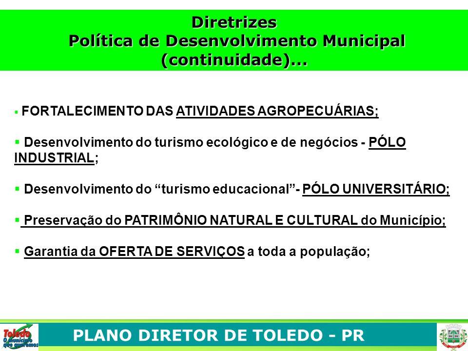 PLANO DIRETOR DE TOLEDO - PR FORTALECIMENTO DAS ATIVIDADES AGROPECUÁRIAS; Desenvolvimento do turismo ecológico e de negócios - PÓLO INDUSTRIAL; Desenv