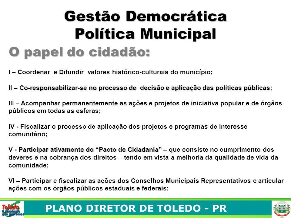 PLANO DIRETOR DE TOLEDO - PR INDICADORES que permitam a avaliação anual do desempenho do processo de planejamento e gestão municipal CONSTRUÇÃO DE INDICADORES