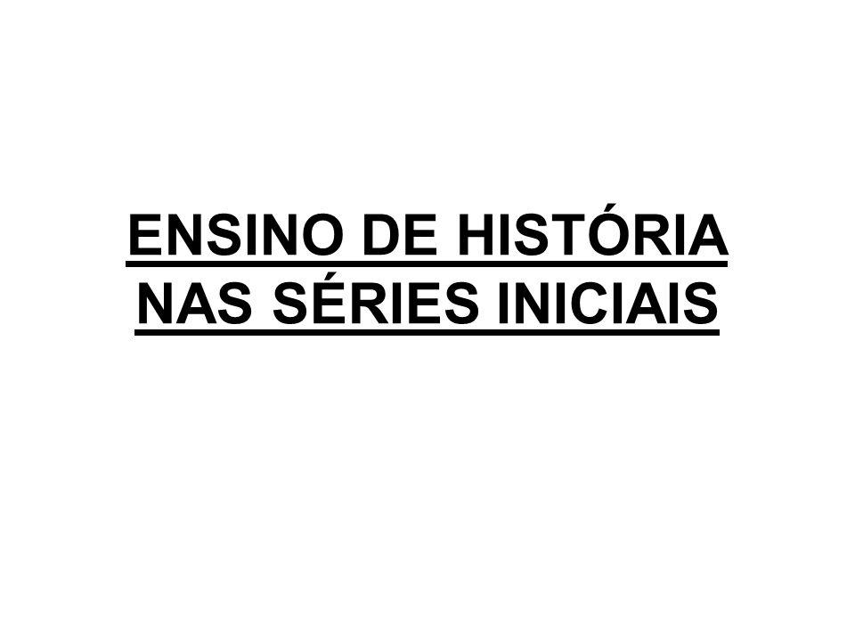 ENSINO DE HISTÓRIA NAS SÉRIES INICIAIS