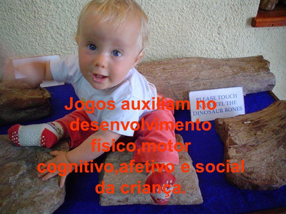 Jogos auxiliam no desenvolvimento físico,motor cognitivo,afetivo e social da criança.