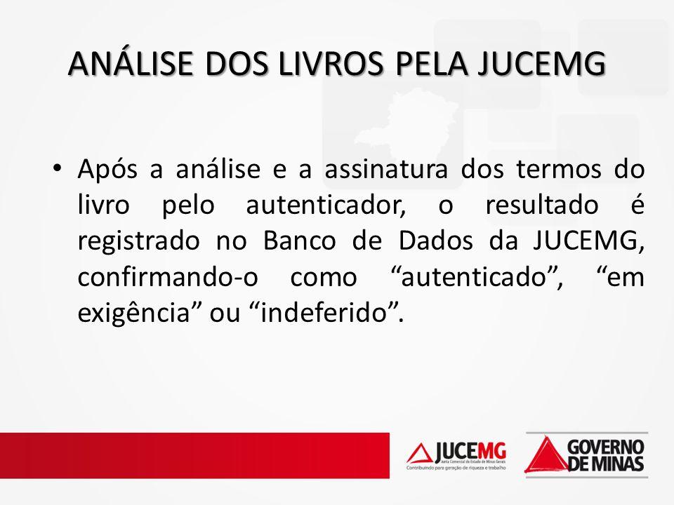Após a análise e a assinatura dos termos do livro pelo autenticador, o resultado é registrado no Banco de Dados da JUCEMG, confirmando-o como autentic