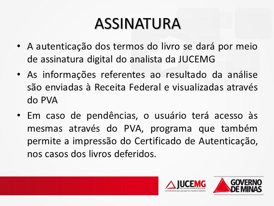 A autenticação dos termos do livro se dará por meio de assinatura digital do analista da JUCEMG As informações referentes ao resultado da análise são