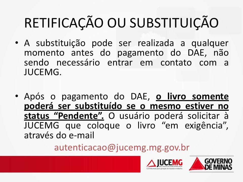 A substituição pode ser realizada a qualquer momento antes do pagamento do DAE, não sendo necessário entrar em contato com a JUCEMG. Após o pagamento