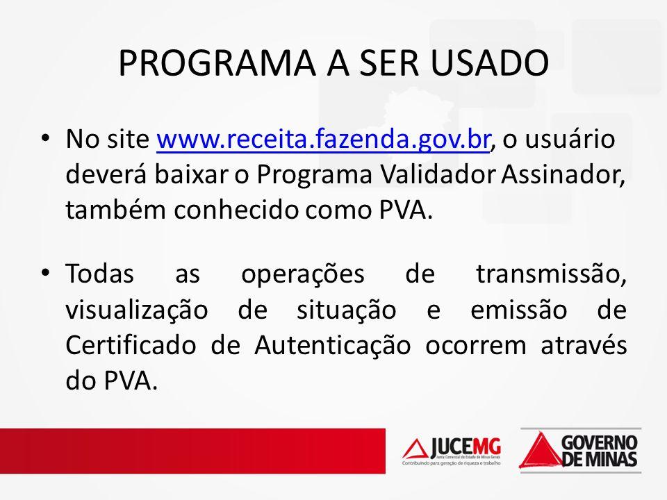 PROGRAMA A SER USADO No site www.receita.fazenda.gov.br, o usuário deverá baixar o Programa Validador Assinador, também conhecido como PVA.www.receita