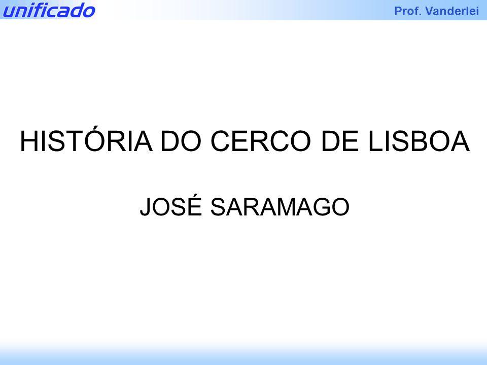 Iracema Prof. Vanderlei HISTÓRIA DO CERCO DE LISBOA JOSÉ SARAMAGO