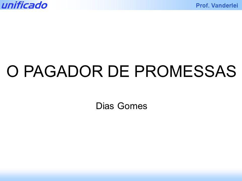 Iracema Prof. Vanderlei O PAGADOR DE PROMESSAS Dias Gomes