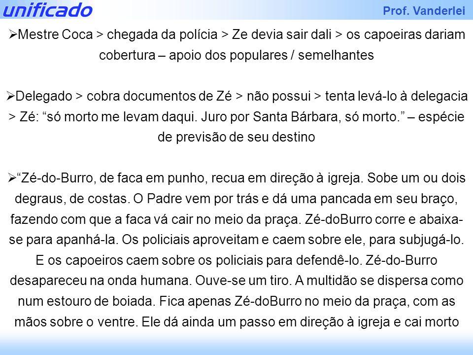 Iracema Prof. Vanderlei Mestre Coca > chegada da polícia > Ze devia sair dali > os capoeiras dariam cobertura – apoio dos populares / semelhantes Dele