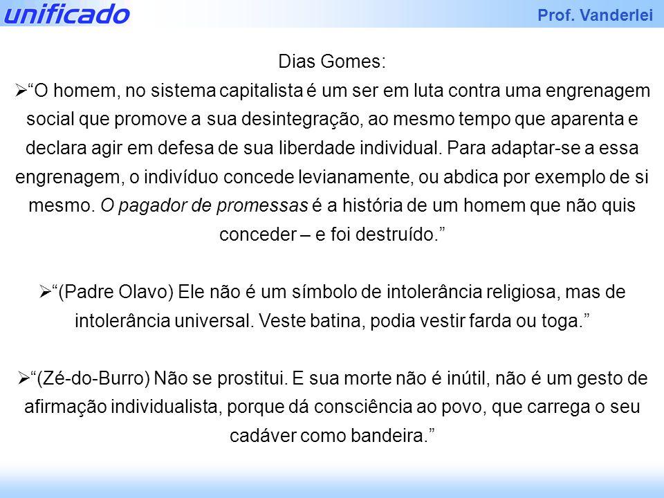 Iracema Prof. Vanderlei Dias Gomes: O homem, no sistema capitalista é um ser em luta contra uma engrenagem social que promove a sua desintegração, ao