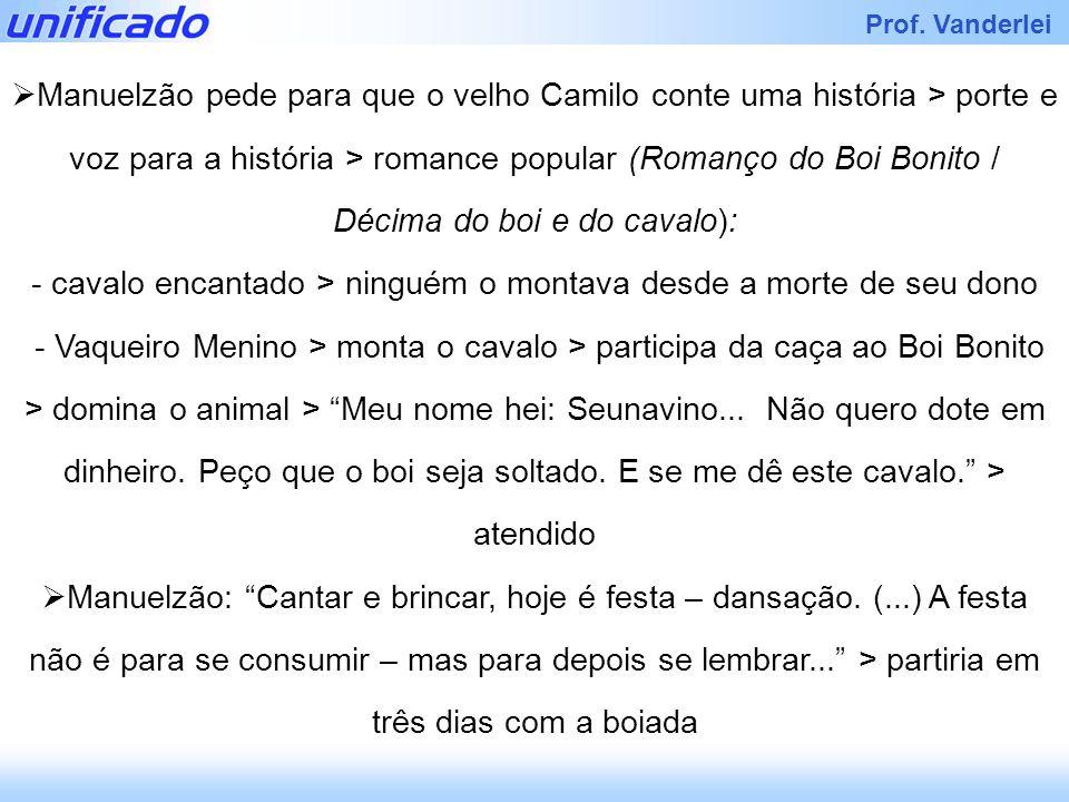 Prof. Vanderlei Manuelzão pede para que o velho Camilo conte uma história > porte e voz para a história > romance popular (Romanço do Boi Bonito / Déc