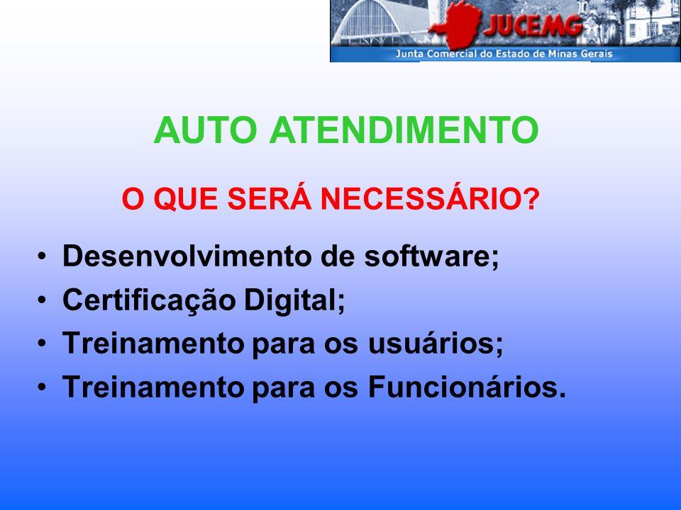 O QUE SERÁ NECESSÁRIO? Desenvolvimento de software; Certificação Digital; Treinamento para os usuários; Treinamento para os Funcionários. AUTO ATENDIM